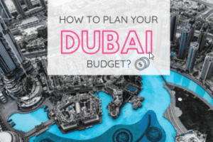 How to Visit Dubai on a Budget | The Vacation Builder