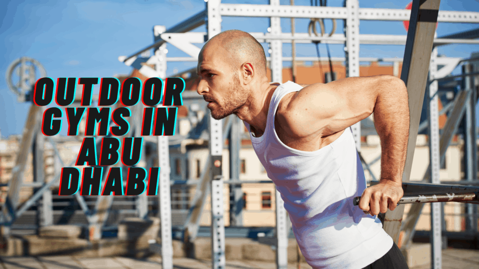 Outdoor Gyms in Abu Dhabi