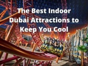 Indoor Attractions in Dubai to Keep You Cool   The Vacation Builder