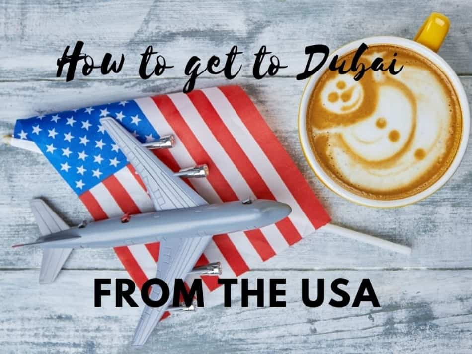 How to Get to Dubai from The USA   The Vacation Builder