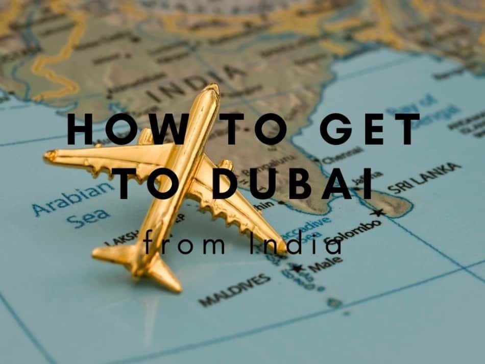 How to Get to Dubai from India   The Vacation Builder