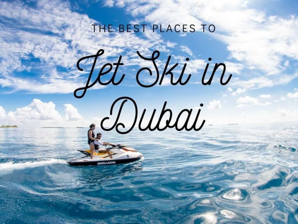 Best Places to Jet Ski in Dubai | The Vacation Builder