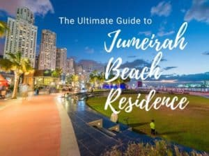 The Ultimate Guide to Jumeirah Beach Residence (JBR) The Vacation Builder