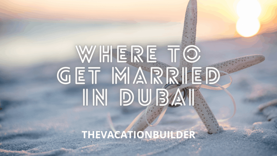 Where to get Married in Dubai