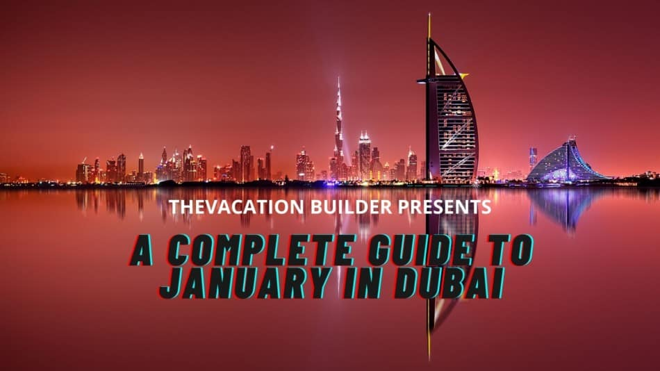 Dubai in January - Monthly Guides