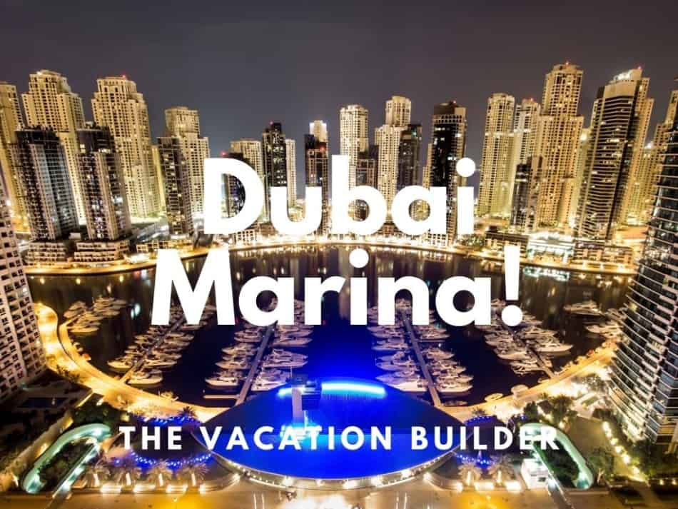 Dubai Marina - Everything You Need to Know | The Vacation Builder