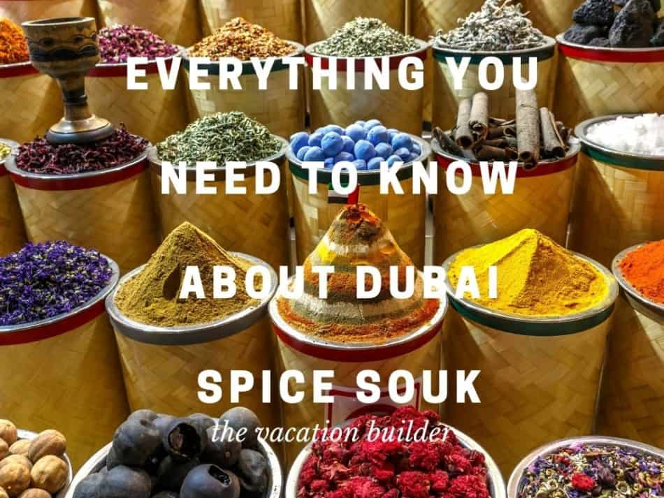 Everything You Need to Know About Dubai Spice Souk | The Vacation Builder
