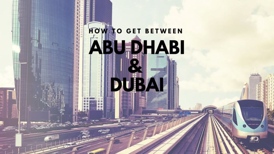 How to Get Between Abu Dhabi and Dubai   The Vacation Builder