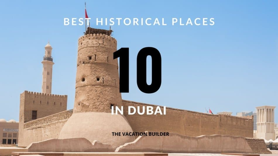 10 of The Best Historical Places to Visit in Dubai