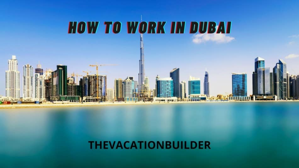 How to Work in Dubai