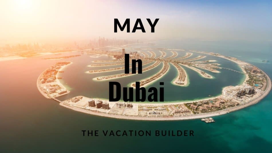 Dubai in May - Monthly Guides
