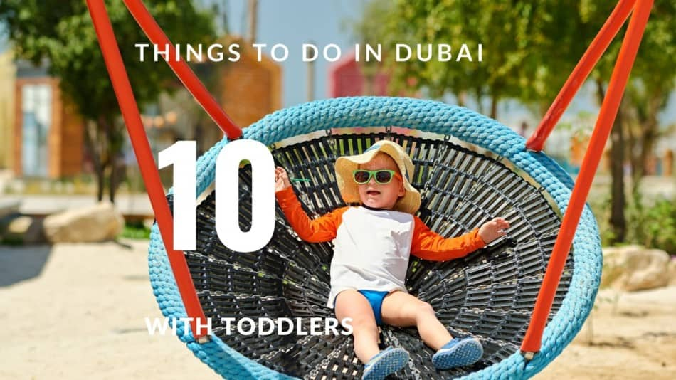 Things to do with Toddlers in Dubai