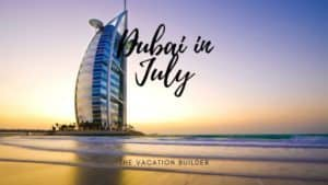 Dubai in July Monthly Guides