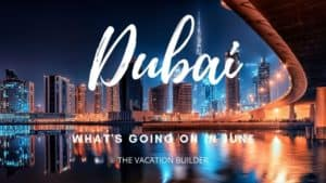 Dubai in June - Monthly Guides