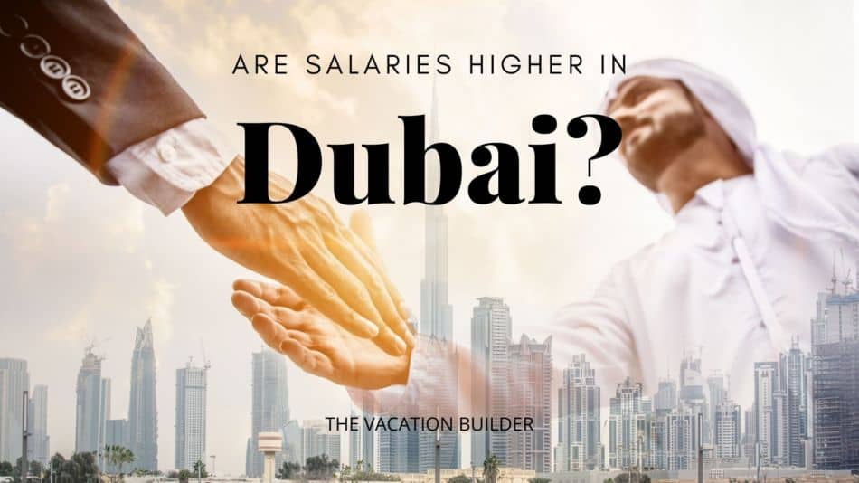 Are Salaries Higher in Dubai vs London and New York