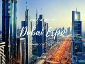 Dubai Expo 2021 | Tickets | Location | Guide | The Vacation Builder