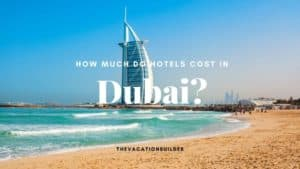 How Much do Hotels Cost in Dubai