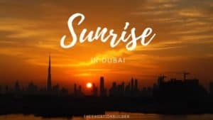 11 Best Places to Watch Sunrise and Sunset in Dubai