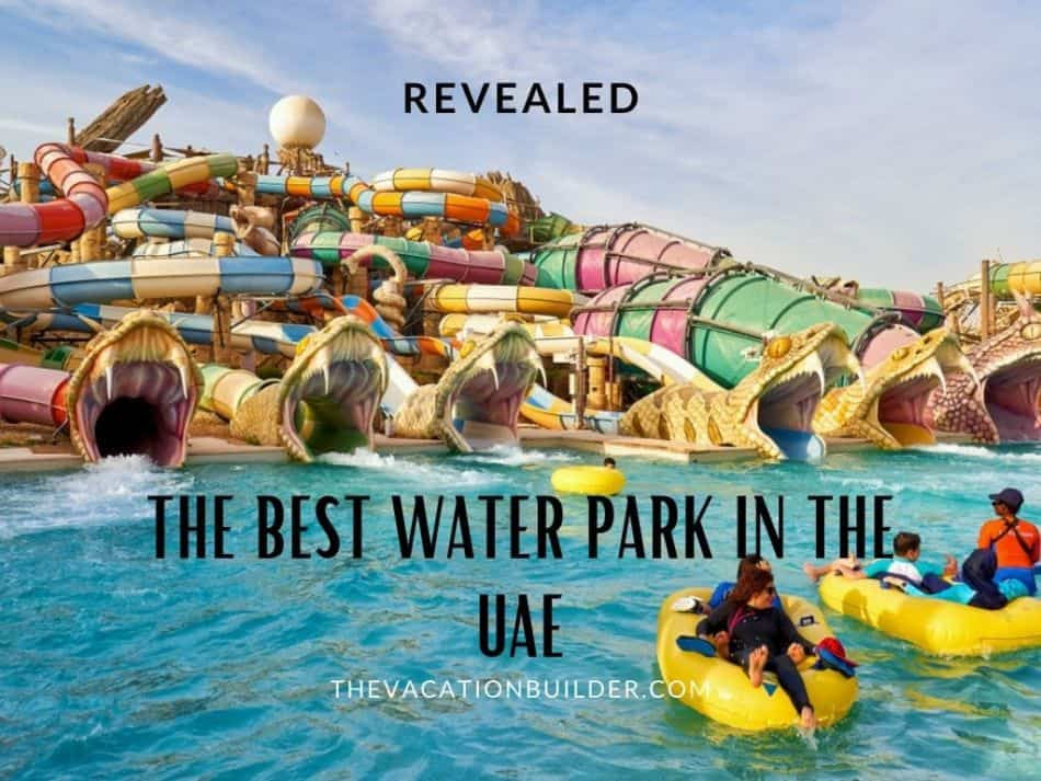 The Best Water Park in the UAE Revealed