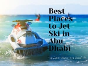 Best Places to Jet Ski in Abu Dhabi