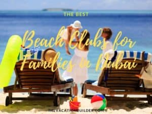7 of The Best Beach Clubs for Families in Dubai   The Vacation Builder