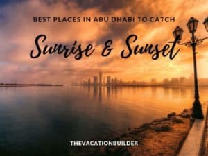 Best Places in Abu Dhabi to See Sunrise & Sunset | The Vacation Builder