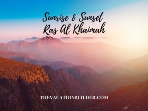 Best Places to Watch Sunrise and Sunset in Ras Al Khaimah | The Vacation Builder