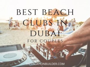 10 Best Beach Clubs in Dubai - For Couples - The Vacation Builder