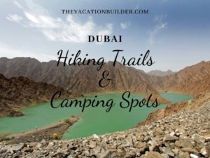 The Best Hiking Trails & Camping Spots in Dubai | The Vacation Builder