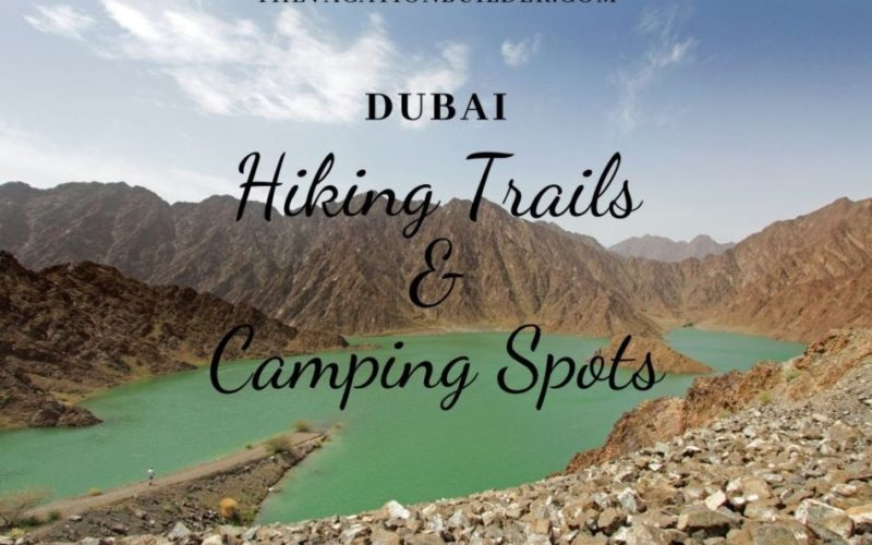 The Best Hiking Trails & Camping Spots in Dubai   The Vacation Builder