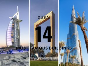 14 of The Most Famous Buildings in Dubai | The Vacation Builder