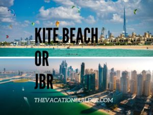 Which is the better beach? Kite Beach or JBR | The Vacation Builder