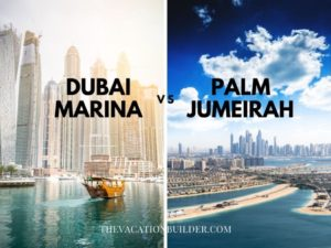 The Palm or Dubai Marina - Where is Best to Stay | The Vacation Builder
