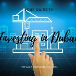 How to Invest in Dubai | The Vacation Builder